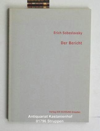 Der Bericht / Mit Autorensignatur!, - Sobeslavsky, Erich
