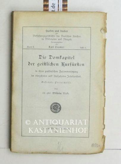 Die Domkapitel der geistlichen Kurfürsten in ihrer: Kisky, Wilhelm