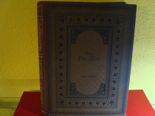 Vom Fels zum Meer Illustr. Zeitschrift,XVI. Jahrgang, Zweiter Band: Wilhelm Spemann, Stuttgart (...