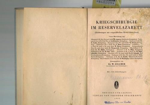 Kriegschirurgie im Reservelazarett,(Erfahrungen aus ostpreußischen Reservelazaretten): Zillmer, Willy