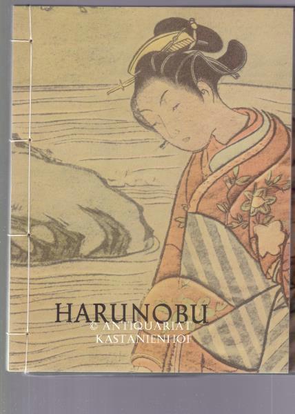 Harunobu und die Künstler seiner Zeit,Text: Lubor Hájek. Reproduktionen und graphische Ausstattung: W. und B. Forman. Deutsch vom Norbert Chotas; 2. Auflage,