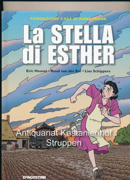 La stella di Esther,Fondazione casa di Anne Frank - Heuvel, Eric; van der Rol; Schippers