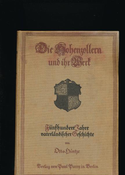 Die Hohenzollern und ihr Werk,500 Jahre vaterländischer: Hintze, Otto