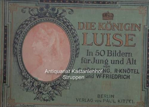 Die Königin Luise in 50 Bildern für: Röchling, Carl ;