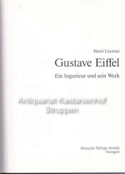 Gustave Eiffel.,Ein Ingenieur und sein Werk.: Loyrette, Henri