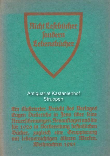 Nicht Lesebücher, sondern Lebensbücher.: Diederichs, Eugen