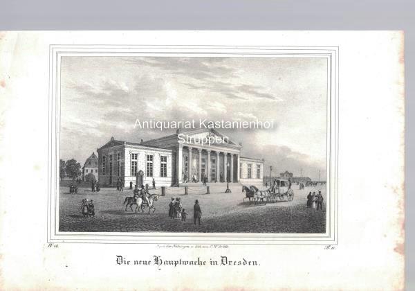 Die neue Hauptwache in Dresden. Original-Lithographie.,unten links: Nach d. Natur