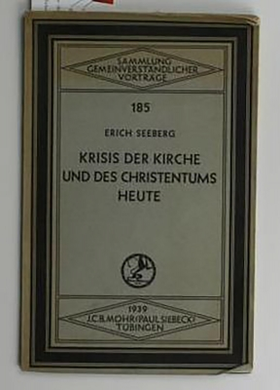 Krisis der Kirche und des Christentums heute,Ein: Seeberg, Erich