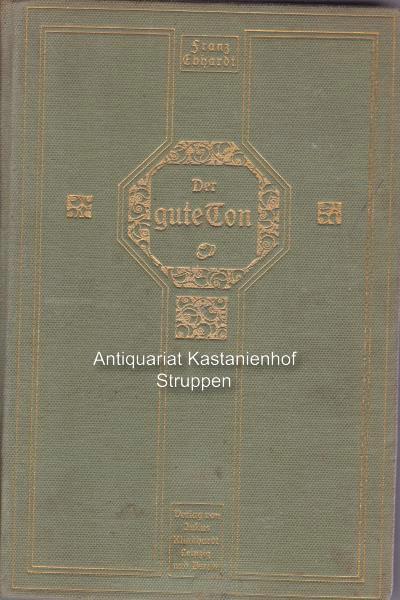 Der gute Ton in allen Lebenslagen.,Ein Handbuch: Ebhardt, Franz