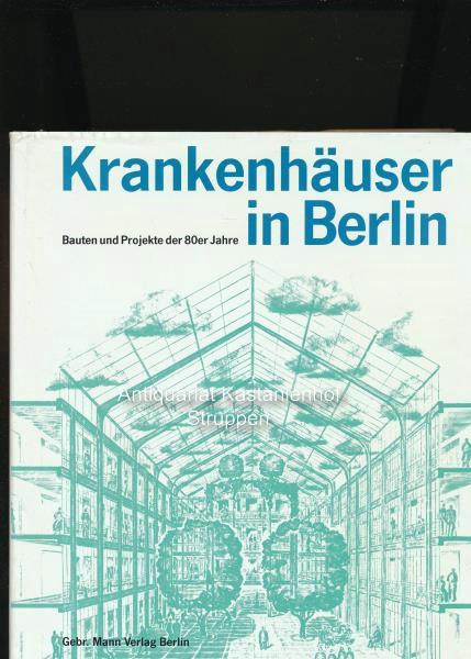 Krankenhäuser in Berlin,Bauten und Projekte der 80er: Giebels, Norbert [Red.]