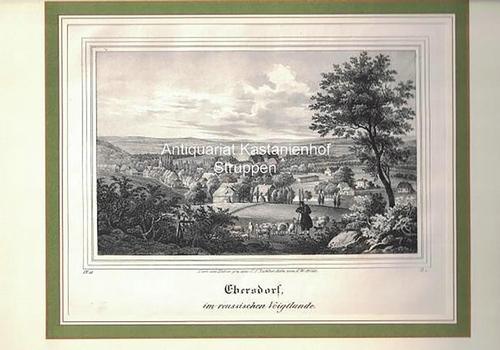 Ebersdorf, im reussischen Voigtlande. Lithographie.,unten links: IV.: Nach d. Natur
