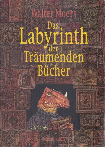 Das Labyrinth der träumenden Bücher.,Ein Roman aus: Moers, Walter