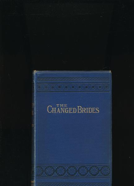 The Changed Brides,,: Southworth, Emma Dorothy