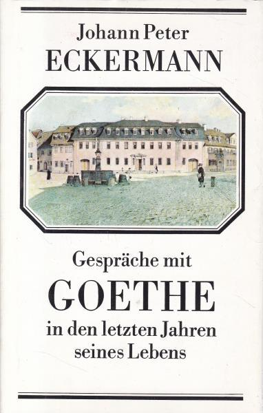 2 Bücher Gespräche mit Goethe in den: Goethe, Johann Wolfgang