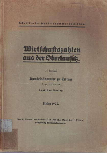 Wirtschaftszahlen aus der Oberlausitz.,Im Auftrage der Handelskammer: Doering, Ernst