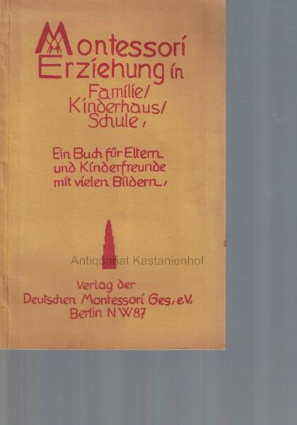 In einem Buch: 1. Montessori-Erziehung in Familie,: Grunwald, Clara; Ochs,