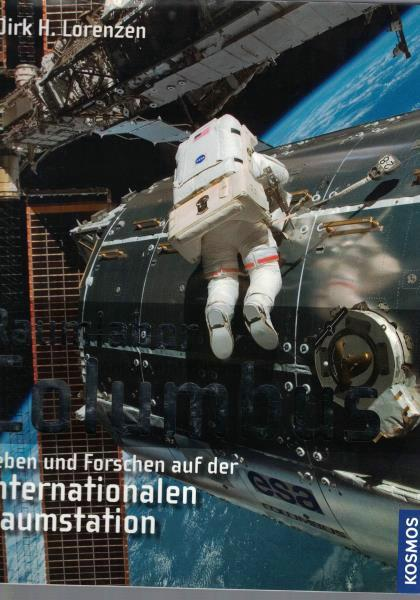 Raumlabor Columbus.,Leben und Forschen auf der internationalen: Lorenzen, Dirk H.