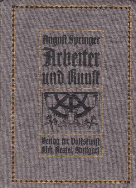 Arbeiter und Kunst.,Ein Beitrag von A. Springer.,: Springer, August