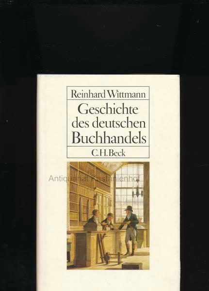 Geschichte des deutschen Buchhandels,Ein Überblick; 25 Abbildungen: Wittmann, Reinhard