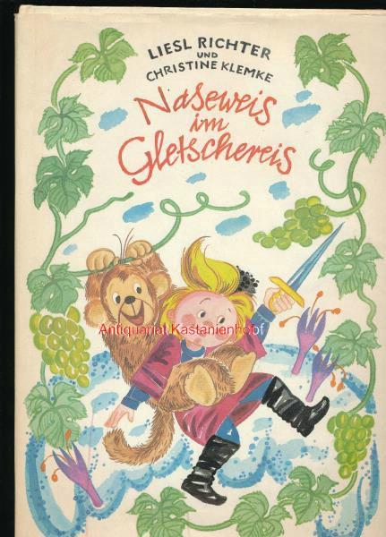 Naseweis im Gletschereis,(mit Pappfigur): Richter, Liesl; Klemke,
