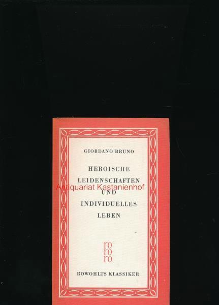 Heroische Leidenschaften und individuelles Leben,Auswahl und Interpretationen,,,: Bruno, Giordano