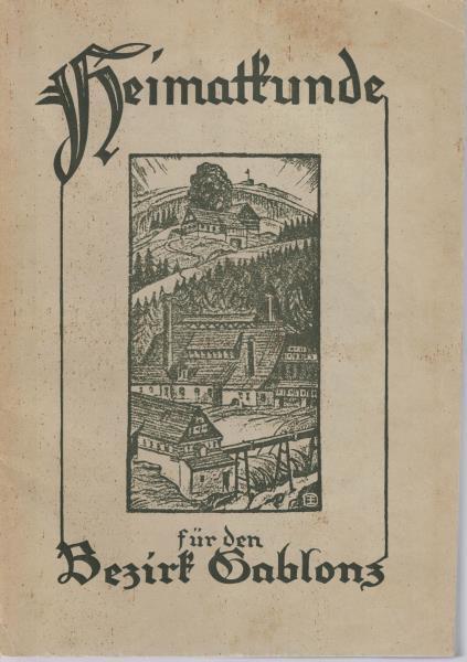 Heimatkunde des Bezirkes Gablonz der Gerichtsbezirke Gablonz: Fischer, Karl Richard
