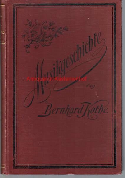 Abriss der Musikgeschichte: Kothe, Bernhard