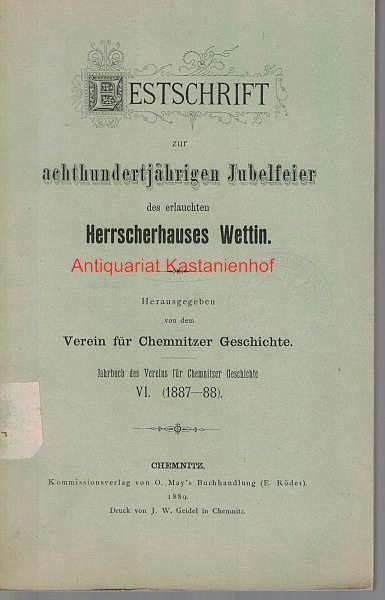 Festschrift zur achthundertjährigen Jubelfeier des erlauchten Herrscherhauses: Verein für Chemnitzer