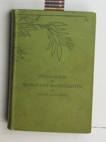 Encyklopaedie der weiblichen Handarbeiten.,Neue vermehrte und verbesserte: Dillmont, Therese de