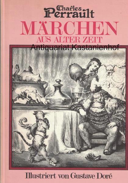 Märchen aus alter Zeit: Perrault, Charles; Dore,