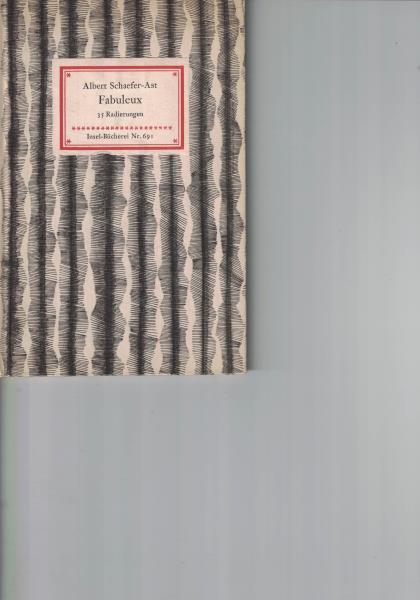 Fabuleux,35 Radierungen. Geleitwort von Anne Gabrisch. Insel-Bücherei: Schaefer-Ast, Albert