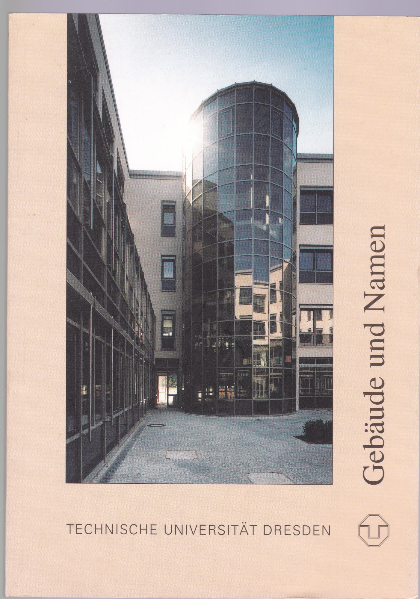 Gebäude und Namen. Technische Universität Dresden,: Karin Fischer