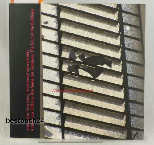 A alma dos edifícios - Die Seele der Gebäude - The soul of the buildings - Knitz, Molina ; Hoheisel, Brodsky