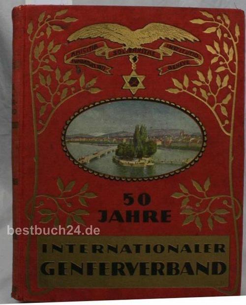50 Jahre Internationaler Genfer Verband,Sein Wesen und: Schweiger, Franz