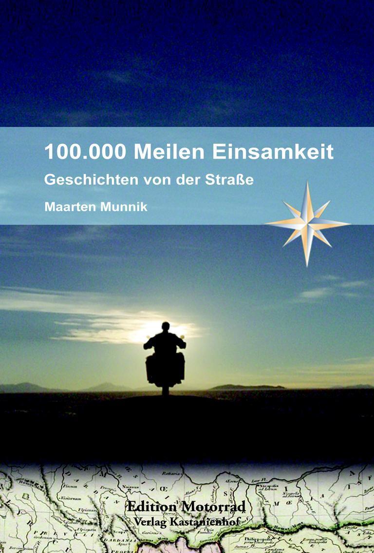 100.000 Meilen Einsamkeit,Geschichten von der Straße,, - Maarten Munnik