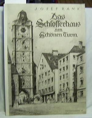"""Das Schlosserhaus am """"Schönen Turm"""" in München : Jubiläumsschrift aus Anla..."""