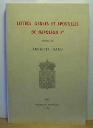 Lettres, Ordres et Apostilles de Napoléon I. Extraits des Archives Daru.: d'Huart, Suzanne (...