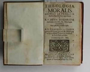 Theologia Moralis Antehac ex Probatis Auctoribus breviter concinnata à R. P. Herm. Busenbaum...