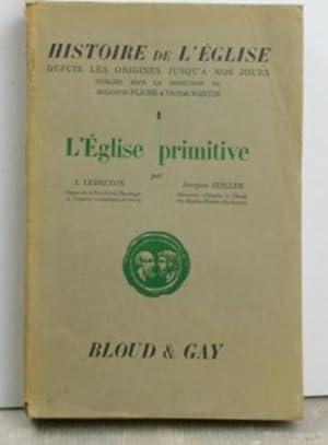 L'Église primitive. (=Histoire de L'Église, 1).: Lebrenton, J.; Zeiller, Jacques