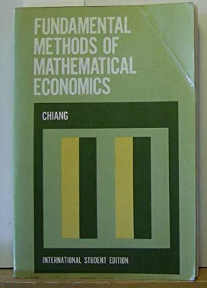 Fundamental Methods of Mathematical Economics. International student: Chiang, Alpha C.