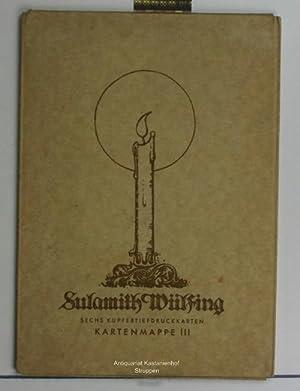 Sulamith Wülfing. Kartenmappe III,Glückwunschkarten. Sechs Kupfertiefdrucktafeln: Schulze, Otto