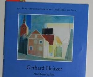 Gerhard Heitzer - Nachbarschaften. Katalog der Ausstellung,Neues: Neunzert, Hartfrid [Hrsg.]