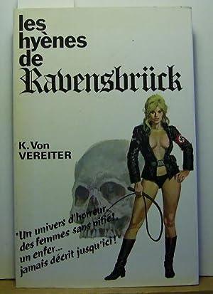 Les hyènes de Ravensbrück. Erste Ausgabe.: Vereiter, Karl von