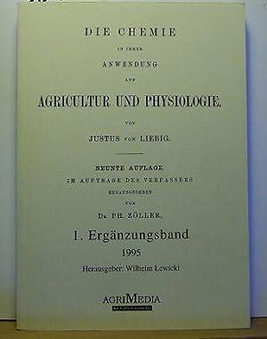 Die Chemie in ihrer Anwendung auf Agricultur und Physiologie. Hauptband, 698 Seiten, ,Reprint der ...