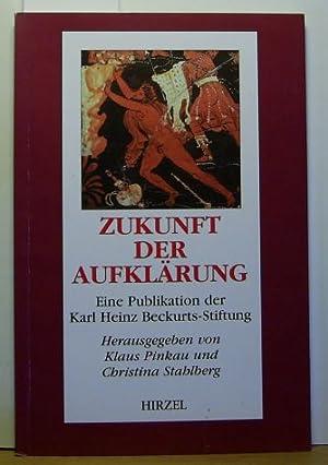Zukunft der Aufklärung : eine Publikation der: Pinkau, Klaus; Stahlberg,