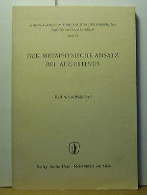Der metaphysische Ansatz bei Augustinus. (=Monographien zur philosophischen Forschung, Band 60).: ...