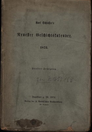 Karl Schlosser's Neuester Geschichtskalender 1873,Fünfter Jahrgang,: Schlosser, Karl