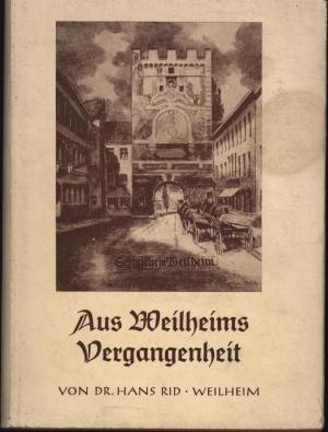 Aus Weilheims Vergangenheit,: Rid, Hans