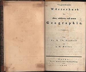 Vergleichendes Wörterbuch der alten, mittleren und neuen Geographie,: Bischoff, Fr. H. Th. ; ...