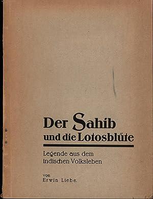 der Sahib und die Lotusblüte,Legende aus dem indischen Volksleben: Liebe, Erwin
